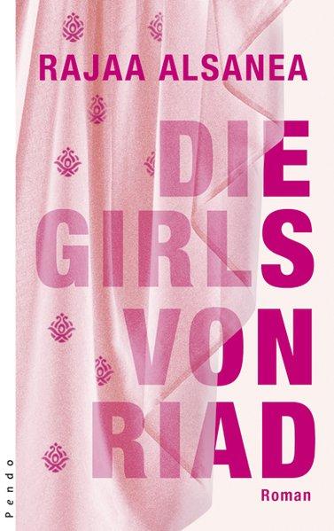Die Girls von Riad: Roman  1., Aufl. - Alsanea, Rajaa und Doris Kilias