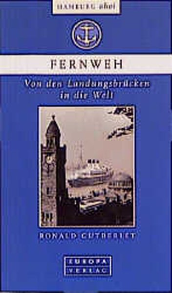 Hamburg ahoi, Fernweh (Oha! Hamburg ahoi!) Von den Landungsbrücken in die Welt