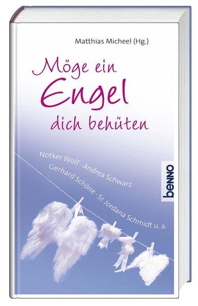 Möge ein Engel dich behüten - Bauch, Volker, Notker Wolf Andrea Schwarz  u. a.
