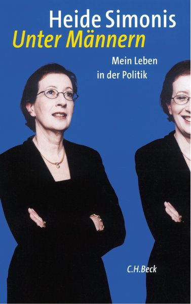 Unter Männern: Mein Leben in der Politik Mein Leben in der Politik 3 - Simonis, Heide