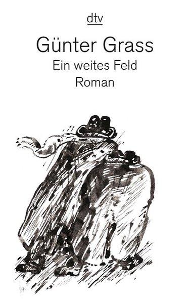 Ein weites Feld: Roman (dtv Literatur) Roman 3. Aufl. - Grass, Günter