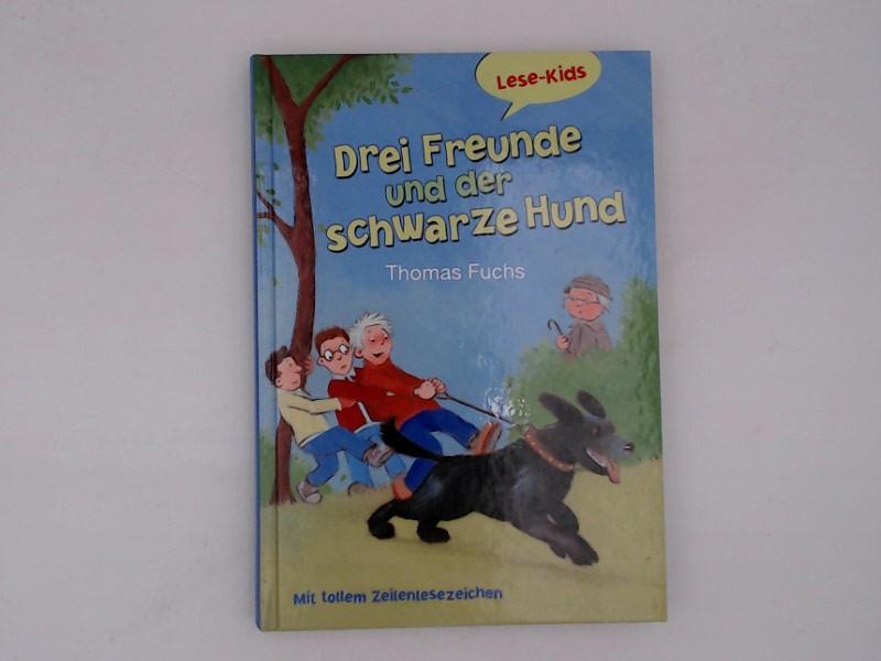 Drei Freunde und der schwarze Hund / Thomas Fuch / Lese-Kids