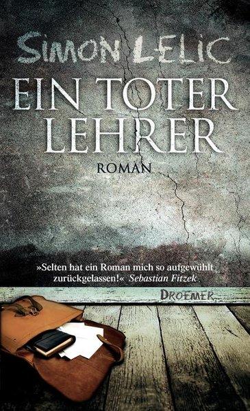 Ein toter Lehrer: Roman Roman - Lelic, Simon und Stefanie Jacobs