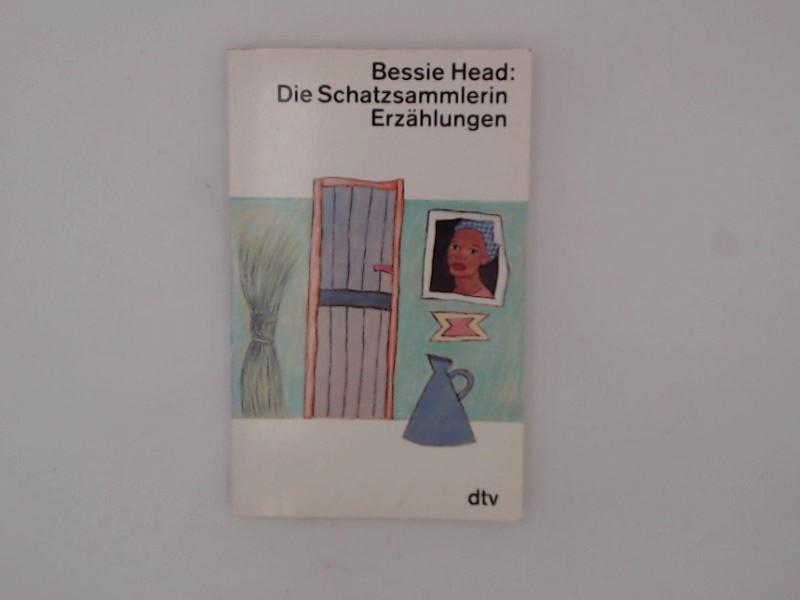 Die Schatzsammlerin Erzählungen. Drei Kontinente Ungekürzte Ausg. - Head, Bessie