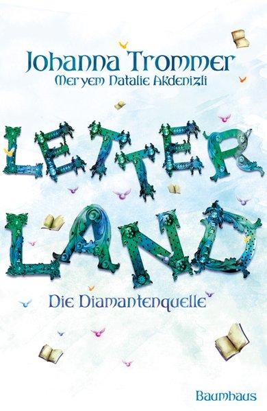 Letterland - Die Diamantenquelle  Aufl. 2011 - Trommer, Johanna und Natalie Akdenizli Meryem