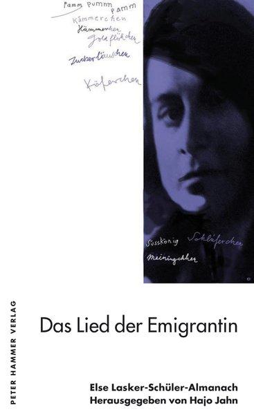 Das Lied der Emigrantin: Else Lasker-Schüler-Almanach 12 Else Lasker-Schüler-Almanach 12 1 - Jahn, Hajo und Wolf Erlbruch