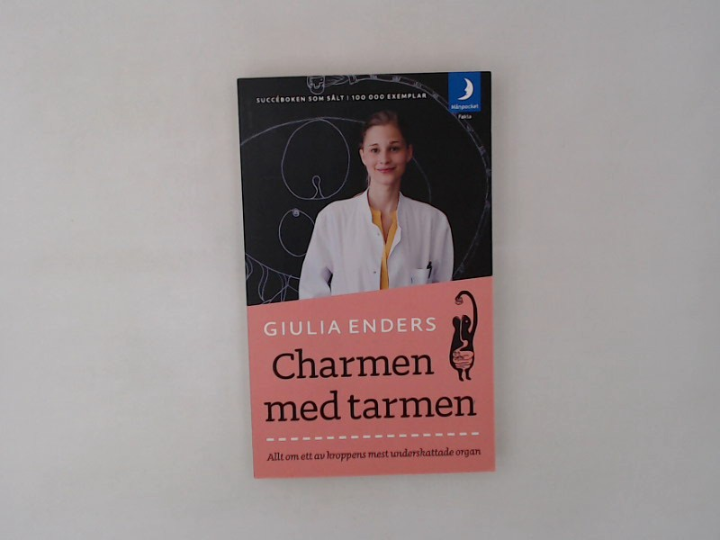 Charmen med tarmen : allt om ett av kroppens mest underskattade organ / Giulia Enders ; med teckningar av Jill Enders ; Översättning Frederik Sjögren / Månpocket. Fakta