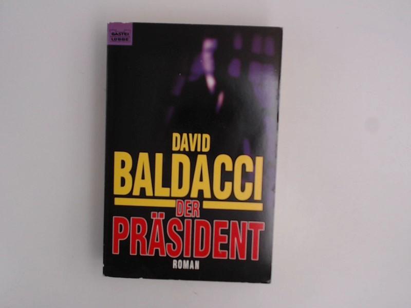 Der Präsident Roman 13. - Baldacci, David und Michael Krug