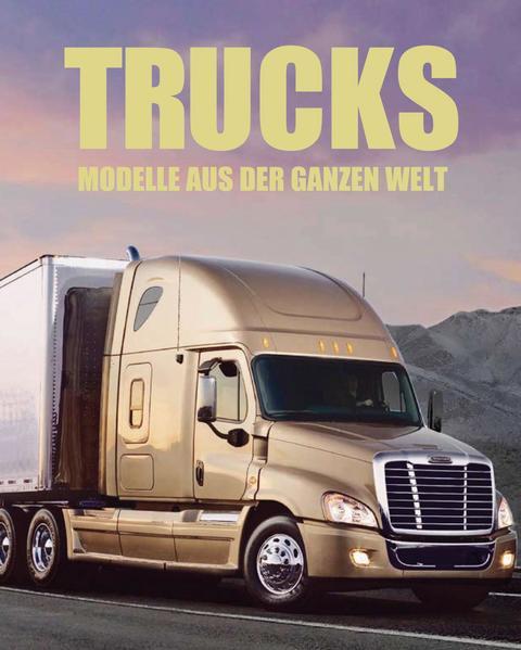 Trucks: Modelle aus der ganzen Welt Modelle aus der ganzen Welt - Menzies, James und Ingrid Phaneuf