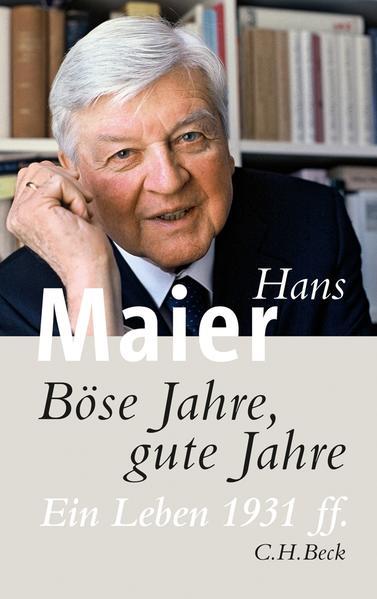 Böse Jahre, gute Jahre: Ein Leben 1931 ff. Ein Leben 1931 ff. 3 - Maier, Hans