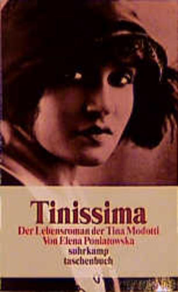 Tinissima Der Lebensroman der Tina Modotti 1. Aufl. - Poniatowska, Elena und Christiane Barckhausen-Canale