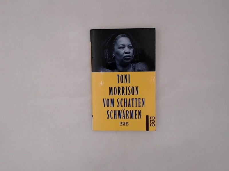 Vom Schatten schwärmen : Essays. - Toni, Morrison