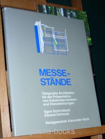 Messestände : temporäre Architektur für d. Präsentation von Industrieprodukten u. Dienstleistungen. Egon Schirmbeck ; Eduard Schmutz
