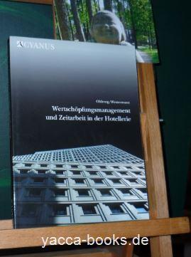 Wertschöpfungsmanagement und Zeitarbeit in der Hotellerie. Torsten Olderog ; Andree Westermann 1. Aufl.