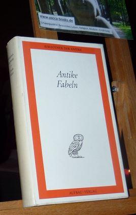 Antike Fabeln. (Gebundene Ausgabe)