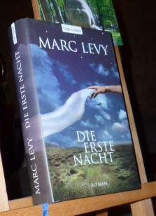 Die erste Nacht : Roman. Aus dem Franz. von Eliane Hagedorn und Bettina Runge 1. Aufl. - Levy, Marc und Eliane [Übers.] Hagedorn: