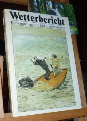Wetterbericht : Karikaturen aus d. BRD u. Westberlin,