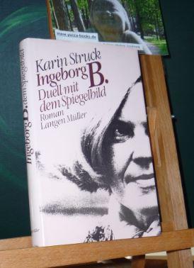 Struck, Karin:: Ingeborg B. : Duell mit dem Spiegelbild ; Roman.