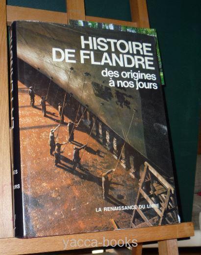 Histoire de Flandre. Des origines à nos jours. Flandern.