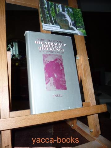 Die schmale Brücke der Kunst : ausgew. Essays. Viginia Woolf. [Aus. d. Engl. übertr. von Barbara Cramer-Nauhaus ... Hrsg. mit e. Nachw. u. Anm. von Wolfgang Wicht] 1. Aufl., [1.- 8. Tsd.]