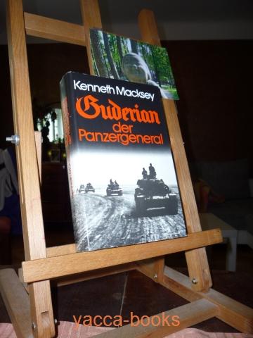Guderian, der Panzergeneral. Mit einem Nachw. von Heinz G. Guderian. [Aus dem Engl. von Guy Montag] Berecht. Ausg.