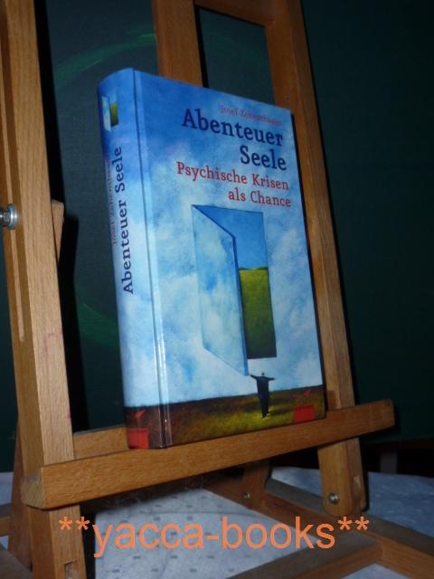 Abenteuer Seele : psychische Krisen als Chance nutzen.