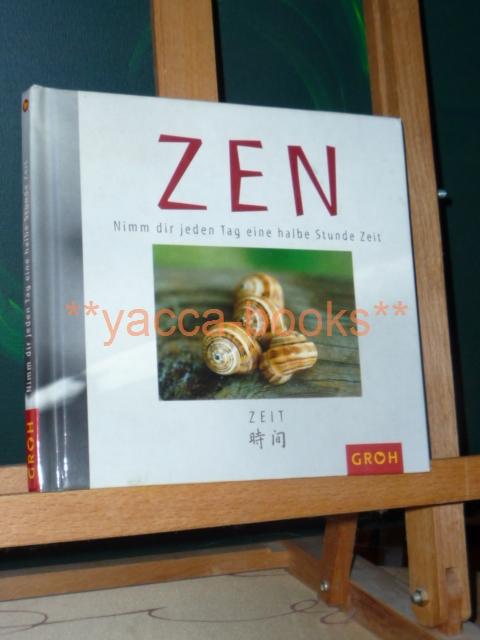 Zen - Nimm dir jeden Tag eine halbe Stunde Zeit. Naomi May