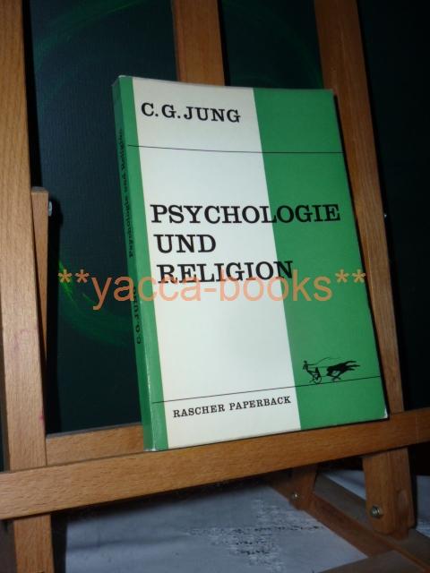 Jung, C. G.: Psychologie und Religion : Terry Lectures 1937, gehalten an d. Yale University. Rascher Paperback 4., rev. Aufl., 9. - 18. Tsd.