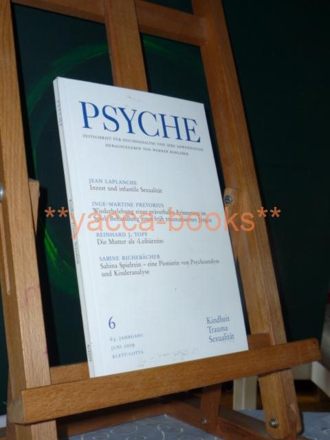 Psyche 6/2009 Zeitschrift für Psychoanalyse und ihre Anwendungen Nr. 6 Juni 2009 / 63. Jahrgang