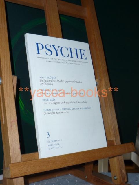 Psyche 3/2009 Zeitschrift für Psychoanalyse und ihre Anwendungen Nr. 3 März 2009 / 63. Jahrgang