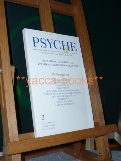 Psyche 2/2009 Zeitschrift für Psychoanalyse und ihre Anwendungen Nr. 2 Februar 2009 / 63. Jahrgang  / Alexander Mitscherlich - verehrt - vergessen - erinnert