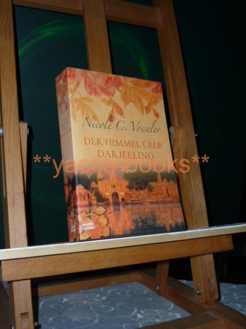 Der Himmel über Darjeeling : [Roman]. Bastei-Lübbe-Taschenbuch ; 15847 : Allgemeine Reihe Vollst. Taschenbuchausg., 1. Aufl.