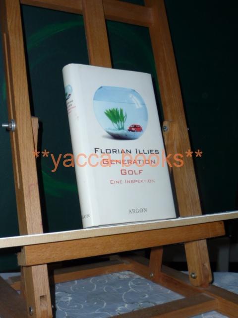 Illies, Florian: Generation Golf; Teil: [1]., Eine Inspektion
