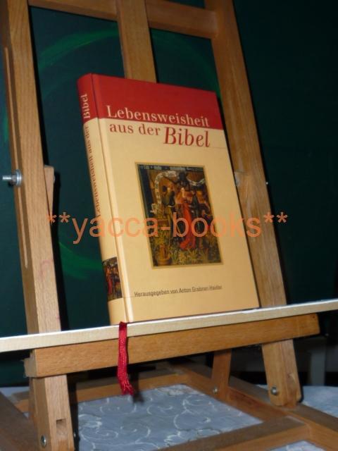 Lebensweisheit aus der Bibel. Anton Grabner-Haider (Hrsg.) / Lebensweisheit der Kulturen