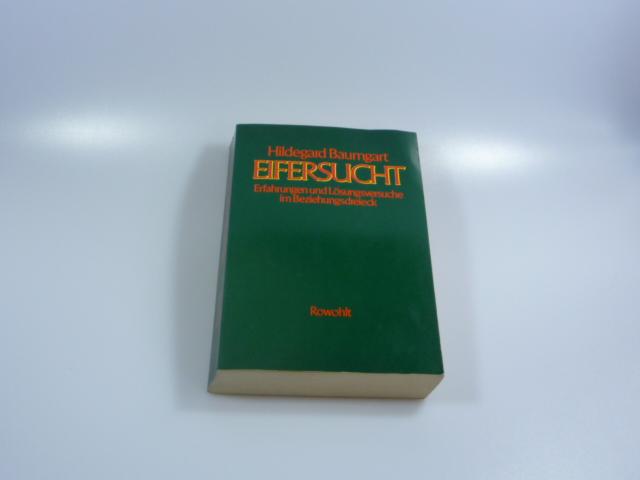 Eifersucht : Erfahrungen u. Lösungsversuche im Beziehungsdreieck. 1. Aufl.