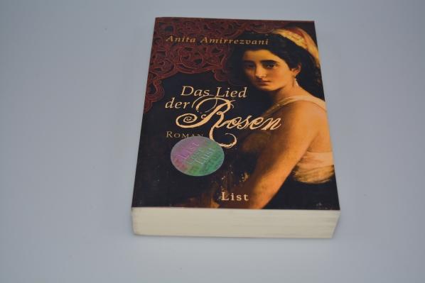 Das Lied der Rosen : Roman. Aus dem Amerikan. von Maja Rößner / List-Taschenbuch ; 60802 Ungekürzte Ausg., 1. Aufl.