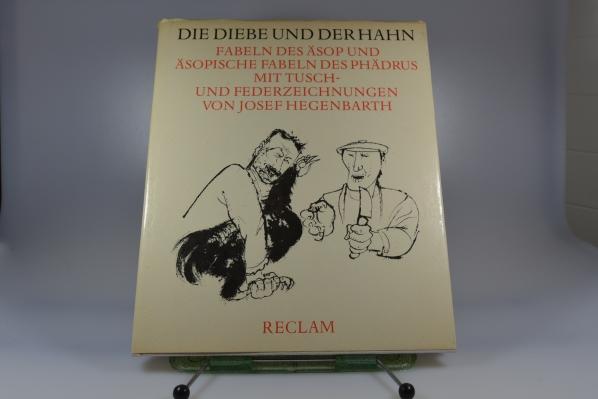 Die Diebe und der Hahn : Fabeln d. Äsop. u. äsop. Fabeln d. Phädrus 4. Aufl.