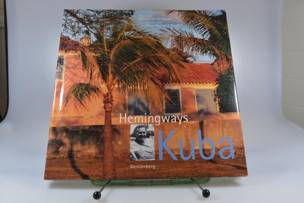 Hemingways Kuba. Text von. Fotos von Jean-Bernard Naudin. Übers. von Sylvia Strasser