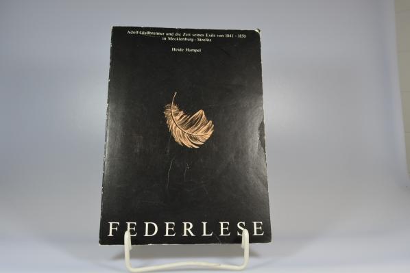 Federlese : Adolf Glassbrenner u.d. Zeit seines Exils von 1841 - 1850 in Mecklenburg-Strelitz. Hrsg. vom Literaturzentrum Neubrandenburg