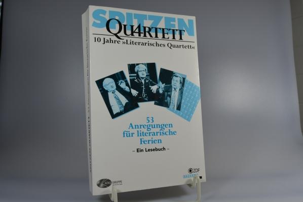 """SpitzenQu4rtett / Spitzen-Quartett : 10 Jahre """"Literarisches Quartett"""" : 53 Anregungen für literarische Ferien : ein Lesebuch. verantwortlich: Christian Rospleszcz"""
