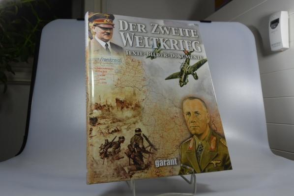 Der Zweite Weltkrieg : Texte, Bilder, Dokumente