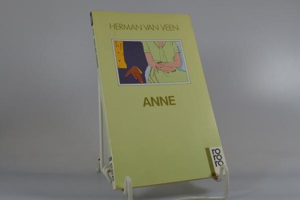 Veen, Herman van (Verfasser): Anne. Herman van Veen. Aus d. Niederländ. von Eva Thielen u. Hermann Sattler / Rororo ; 12491 Dt. Erstausg., 13. - 20. Tsd.