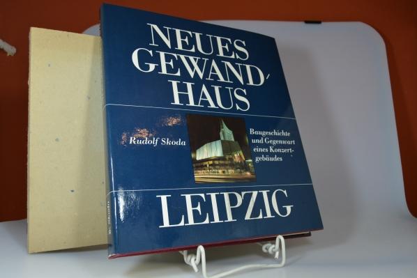 Neues Gewandhaus Leipzig : Baugeschichte u. Gegenwart e. Konzertgebäudes. [Rudolf Skoda] 1. Aufl.