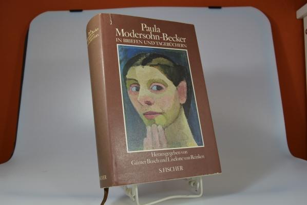 Paula Modersohn-Becker in Briefen und Tagebüchern. [Paula Modersohn-Becker]. Hrsg. von Günter Busch u. Liselotte von Reinken 4. Aufl., 16. - 19. Tsd.