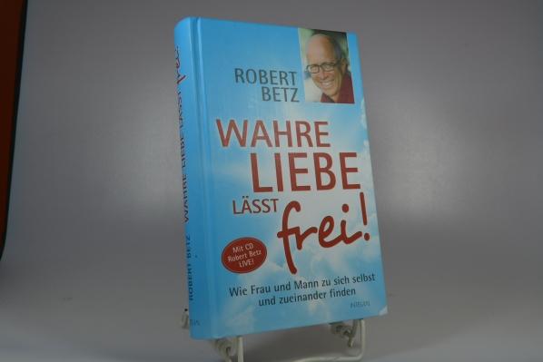 Wahre Liebe lässt frei! 2. Aufl.
