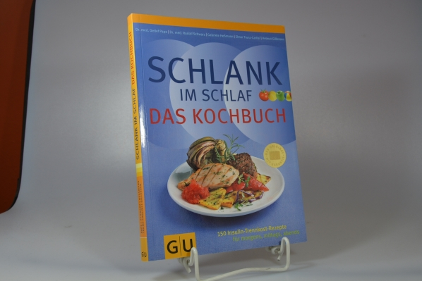 Schlank-im-Schlaf - das Kochbuch : [150 Insulin-Trennkost-Rezepte für morgens, mittags, abends]. Detlef Pape 1. Aufl.