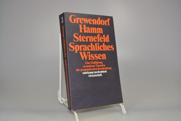 Sprachliches Wissen : e. Einf. in moderne Theorien d. grammat. Beschreibung. Günther Grewendorf ; Fritz Hamm ; Wolfgang Sternefeld / Suhrkamp-Taschenbuch Wissenschaft ; 695 [3. Aufl.]