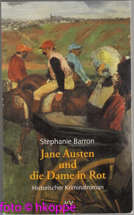 Jane Austen und die Dame in Rot : historischer Kriminalroman.  1. Aufl. - Barron, Stephanie