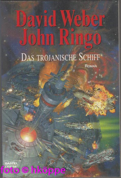 Das trojanische Schiff : Roman. - Weber, David und John Ringo