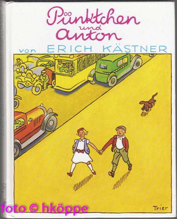 Pünktchen und Anton : e. Roman für Kinder. - Kästner, Erich